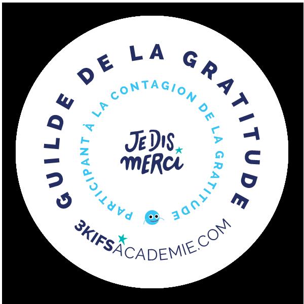 Guilde de la gratitude - Participant à la contagion de la gratitude | 3kifsacademie.com