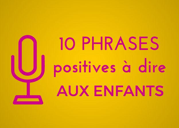 P dagogie positive 10 phrases positives dire aux enfants for Par la fenetre ouverte bonjour le jour