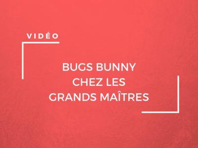 Une vidéo de Bugs Bunny, chez les grands maîtres de la peinture
