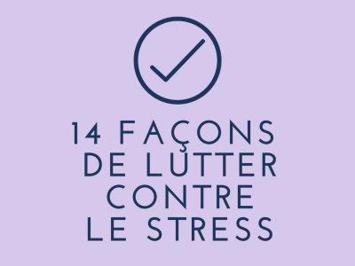 Infographie 14 façons de lutter contre le stress