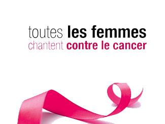 femmes cancer - Toutes les femmes ont chanté contre le cancer
