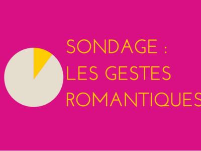 Sondage : les gestes les plus romantiques ?