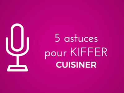 5 astuces pour kiffer la cuisine #semainedugout