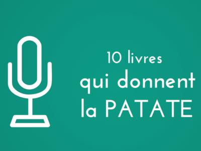 10 livres qui donnent la patate