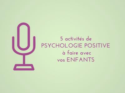 5 activités de psychologie positive à faire avec les enfants