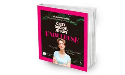Nouveau livre d'Hélène Bonhomme C'est décidé, je suis Fabuleuse...