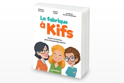 La Fabrique à kifs, un livre de FLorence Servan-Schreiber, Audrey Akoun et Isabelle Pailleau