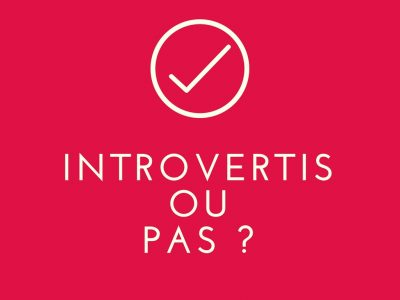 introvertis-ou-pas