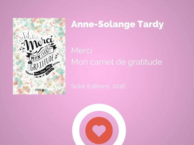 Anne Solange Tardy, Merci