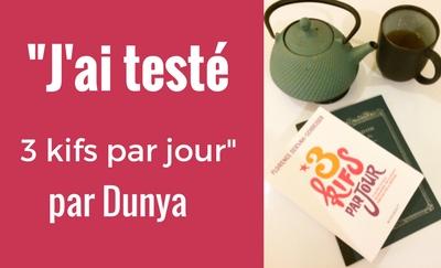 La blogueuse Dunya a testé le concept des 3 kifs par jour ! Elle raconte son expérience au coeur de la gratitude.