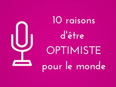 10 raisons d'être optimiste pour le monde, selon Jacques Lecomte