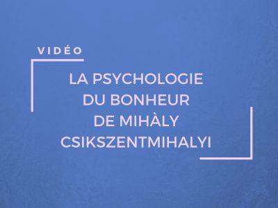 Une vidéo résumant le livre Vivre, la psychologie du bonheur de Mihaly Csikszentmihalyi