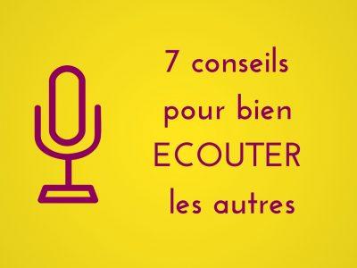 7 conseils pour bien écouter les autres