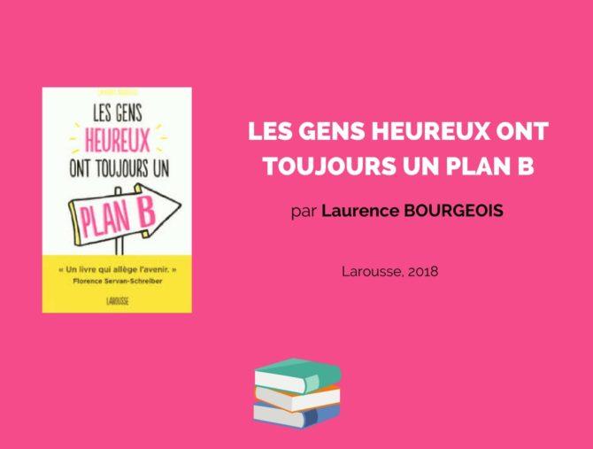 Les gens heureux ont toujours un plan B. Par Laurence Bourgeois