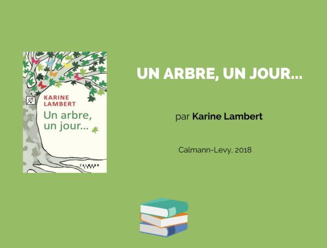 Un arbre, un jour... Par Karine Lambert