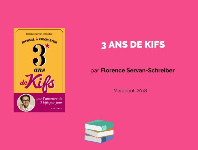 3 ans de kifs. Par Florence Servan-Schreiber