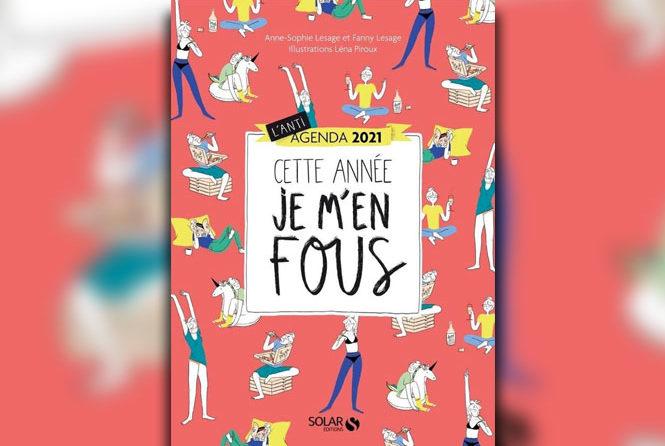 L'anti agenda 2021, par Anne-Sophie et Fanny Lesage