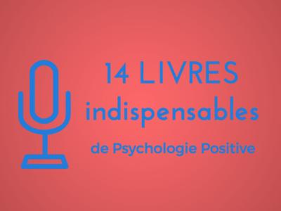 14 livres indispensables de psychologie positive