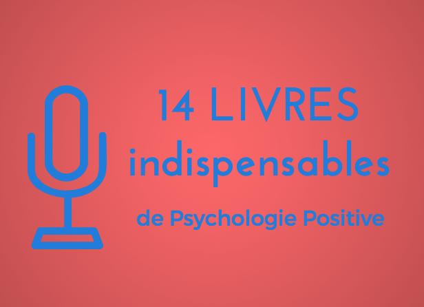 14 livres indispensables de psychologie positive