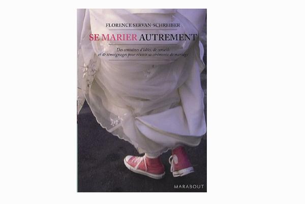 Se marier autrement, de Florence Servan-Schreiber